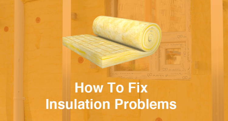 How To Fix Insulation Problems