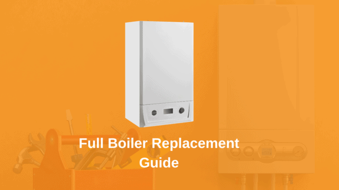 Full Boiler Replacement Guide