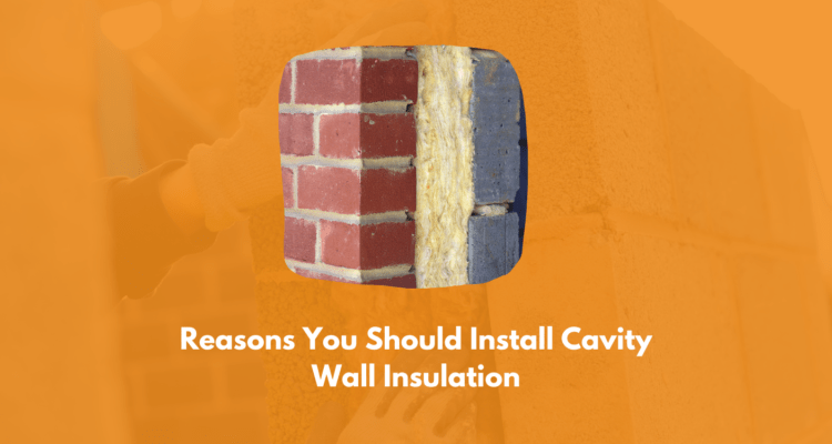 Top 7 Reasons You Should Install Cavity Wall Insulation