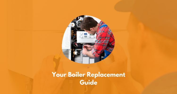 Your Boiler Replacement Guide