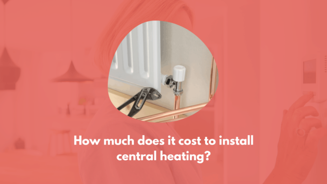 How Much Does It Cost To Install Central Heating