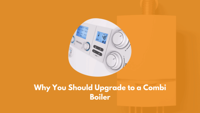Why You Should Upgrade To A Combi Boiler