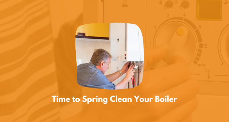 Time To Spring Clean Your Boiler