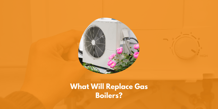 What Will Replace Gas Boilers?
